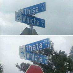 Funny street signs. Thisa Way, Whicha Way, and Thata Way.