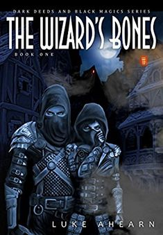 The Wizard's Bones Dark Deeds and Black Magic Series Book 1 by Luke Ahearn Genre: Fantasy, Sword and Sorcery 66 pages In the tradition of Fritz Leiber and Robert Howard this is a gritty tale of tra…