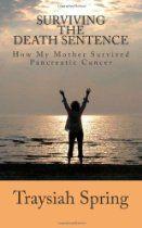 Surviving The Death Sentence: How My Mother Survived Pancreatic Cancer Pbs Kids, Pbteen, True Stories, Nonfiction, Sentences, Comebacks, Cancer, Survival, Ebooks