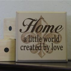 Home - 'world created by love' / Fleur de Lis - Home Decor Sign