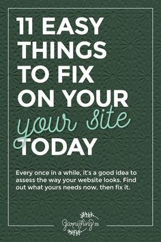 Here are 11 things you can fix on your website today, from header to footer. | garnishing.co