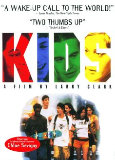Kids. Great 90s movie I haven't watched it in years I need to purchase it.