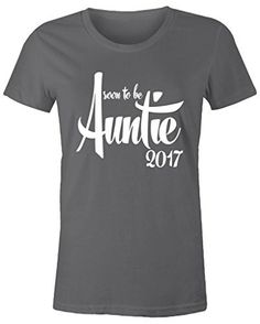 This is a great way to let your sister know that she'll soon be a Auntie. This t-shirt features a modern scripted font and reads 'soon to be Auntie 2017'. These shirts make great birthday presents, mo