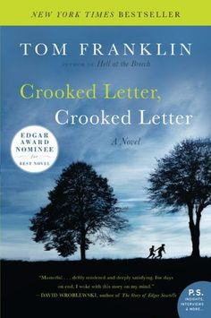 "Fall Reading List Suggestions from the Bristol Books Examiner ""Crooked Letter Crooked Letter"" by Tom Franklin Book Club Books, The Book, Books To Read, My Books, Book Clubs, Thing 1, Best Novels, Book Nooks, Reading Lists"
