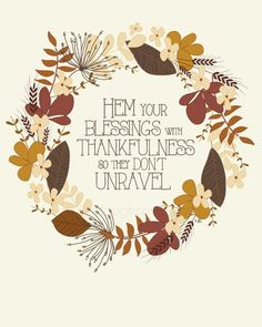 Hem Your Blessings with Thankfulness printable! A great reminder to to be thankful. Thanksgiving Blessings, Thanksgiving Celebration, Thanksgiving Cards, Leaf Crafts, Thankful And Blessed, Thanksgiving Decorations, Autumn Decorations, Seasonal Decor, Printable Paper