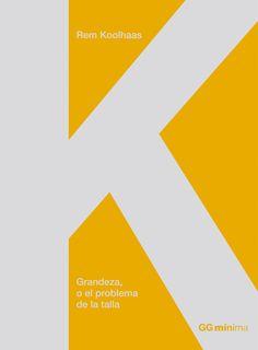 grandeza o el problema de la talla Rem Koolhaas