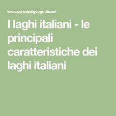 I laghi italiani - le principali caratteristiche dei laghi italiani