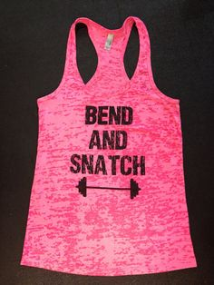 Bend and Snatch w/barbell women's racerback burnout tank top Crossfit Shirts, Gym Shirts, Crossfit Gym, Workout Attire, Workout Wear, Workout Style, Yoga Workout Clothes, Burn Out, Workout Tank Tops
