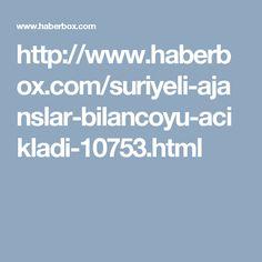 http://www.haberbox.com/suriyeli-ajanslar-bilancoyu-acikladi-10753.html