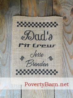 Dad's Pit Crew burlap print, customized with kid's names.  $15 plus shipping. From Poverty Barn!  #HandmadeInAmerica