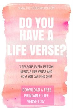 Do you have a life verse? You need one! Plus--you can download a free printable life scripture log!