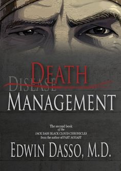 Death Management (Book 3 of chart-topping medical action thriller series, Jack Bass Black Cloud Chronicles Book)