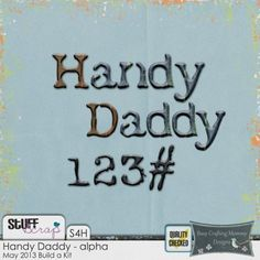 May BAK: Handy Daddy Alpha (PU/S4H/S4O) by Busy Crafting Mommy Designs