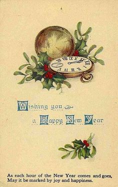 As each hour of the New Year comes and goes, May it be marked by joy and happiness.   Vintage Card. suzilove.com