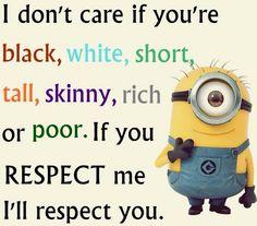 Respect me, I respect you