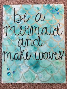 Be a Mermaid Canvas // Gifts for Her // Wall Art // Mermaid Gifts // Beach Decor // Blue Watercolor // Inspirational Quotes // Ocean Vibes - Sabine Mermaid Canvas, Mermaid Sign, Mermaid Room, Mermaid Gifts, Mermaid Art, Mermaid Bathroom, Diy Canvas, Blue Canvas, Canvas Ideas