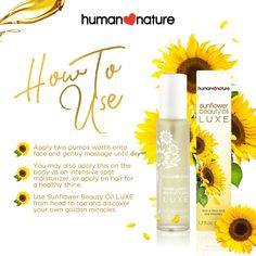 You can apply Sunflower Beauty Oil LUXE on face, dry patches on skin, on hair. or as a top to toe body oil and discover your own golden miracles!