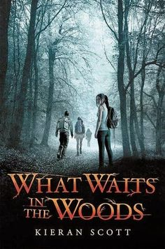 What Waits In The Woods by Kieran Scott