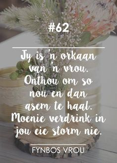 Fynbos Vrou.. All Quotes, Life Quotes, Qoutes, Daughter Quotes, To My Daughter, Daughters, Afrikaanse Quotes, Godly Marriage, Beautiful Words