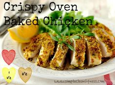 Crispy Oven Baked Chicken - 21 Day Fix Recipes - Clean Eating Recipes Healthy Recipes - Dinner - Lunch  weight loss - 21 Day Fix Meals - www.simplecleanfitness.com