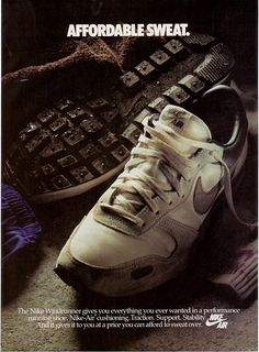 AFFORDABLE SWEAT. 1990s Sweat Shoe Advert #Vintick #Vintage #Nike