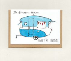 The Adventure Begins... HAPPY RETIREMENT . greeting card . mini print . caravan camper trailer . grey nomad bon voyage . custom . australia