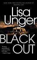 Black Out (Vintage Crime/Black Lizard) by Lisa Unger: 0307338487|excerpt Unger: BLACK OUT 1 When my mother named me Ophelia, she thought she was being literary. She didnt realize she was being tragic. But then, Im not sure she understood the concept of tragedy, the same way that people who are born into money...