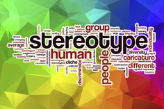 Eliminating stereotypes in the workplace