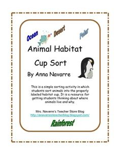 Animal Habitat Cup Sort makes a good center activity. Students are able to use these cards to think about the various animals and their habitat. This game is a very simple sorting activity in which students take turns selecting a card, naming the animal, and deciding on where it might live.