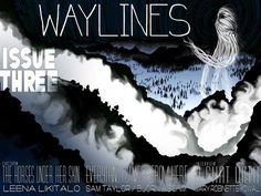 Spring has come and is filling the air with rebirth and magic. We thought we'd do the same at Waylines. So Issue 3 is out and is full of fantasy!     We have two amazing stories by Leena Likitalo and Kate Heartfield   And we have three enchanting films bySam Taylor/Bjorn Aschim, Victoria Mather, and Evan Viera. Also, our featured interviews are with Mary Robinette Kowal, and author Aliette de Bodard.     The Digital Download edition for digital readers will be released on the last day of…