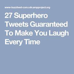27 Superhero Tweets Guaranteed To Make You Laugh Every Time