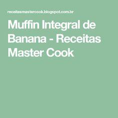 Muffin Integral de Banana - Receitas Master Cook