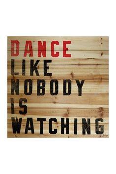 Dance Like Nobody Is Watching Brown Distressed Wood Wall Art