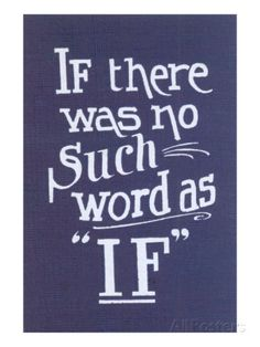 If There Was No Such Word as If Prints at AllPosters.com