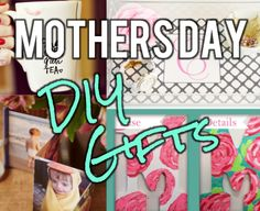 Mother's Day DIY gift ideas, some of them I want to make for myself too! Haha