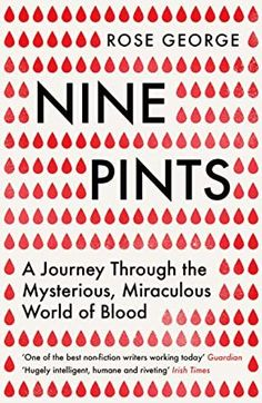 Buy Nine Pints by Rose George at Mighty Ape NZ. Most humans contain between nine and twelve pints of blood. Here Rose George, who probably contains nine pints, tells nine different stories about the. Got Books, Books To Read, Science Books, Latest Books, What To Read, Book Photography, Free Reading, Free Ebooks, Reading Online
