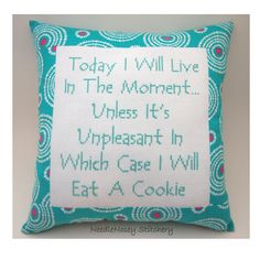 Funny Cross Stitch Pillow, Funny Quote, Teal And Pink Pillow, Live In The Moment Quote