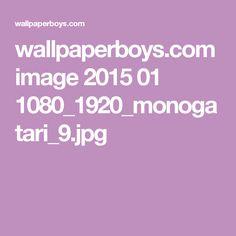 wallpaperboys.com image 2015 01 1080_1920_monogatari_9.jpg