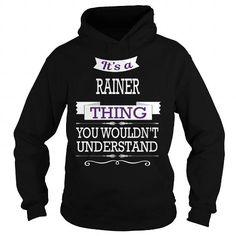 I Love RAINER RAINERBIRTHDAY RAINERYEAR RAINERHOODIE RAINERNAME RAINERHOODIES  TSHIRT FOR YOU Shirts & Tees