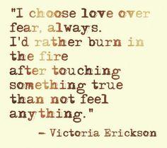 I choose love over fear....