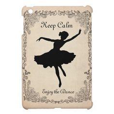 Keep Calm Dance Vintage Ballerina iPad Mini Case http://www.zazzle.com/godsblossoms*     #ipads #ipadminicases #dance #vintage #ballet