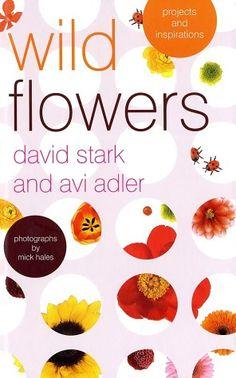 One of my favorite books for DIY ideas: Wild Flowers: Projects and Inspirations : David Stark, Avi Adler David Stark, Coffee Table Magazine, Beautiful World, Wild Flowers, Floral Design, My Favorite Things, Amazon, Creative, Books