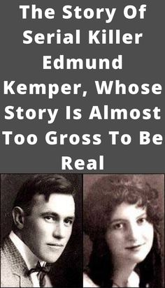 At a young age, Edmund Kemper decapitated his sisters' dolls and even stalked his second-grade teacher with a bayonet. Advertisement Examples, Second Grade Teacher, Guerrilla, Serial Killers, Weird Facts, Super Funny, Dark Fantasy, Funny Moments, Amazing Photography