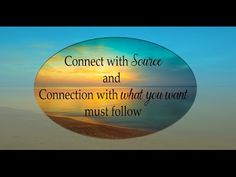 Abraham Hicks ~ Connect with source and connection with what you want must…