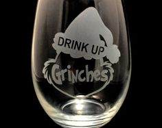 Drink up Grinches Christmas Wine glass by PeppysDesigns20 on Etsy