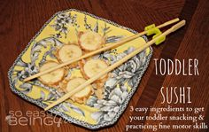 """Toddler """"Sushi"""" A healthy snack that engages fine motor skills"""