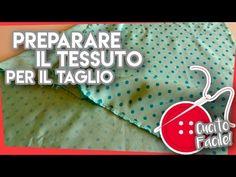Preparare il tessuto per il taglio - Rubrica CUCITO FACILE #1 - YouTube