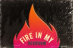Fire in my bedroom