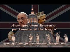 ¿Por qué Gran Bretaña pertenece al Vaticano y los judíos son sus banqueros? - Jorge Guerra - YouTube