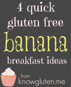 4 Quick Gluten Free Banana Breakfast Ideas #GF #Allergies